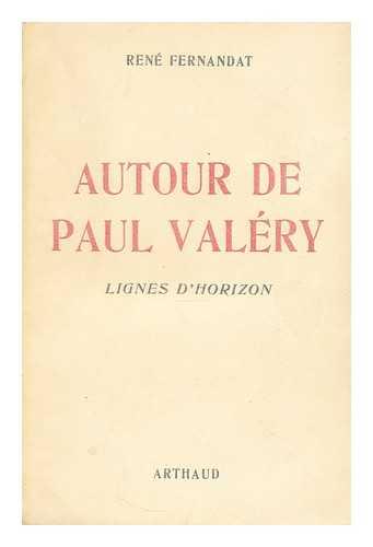 FERNANDAT, RENE - Autour de Paul Valery  : lignes d'horizon / Rene Fernandat.