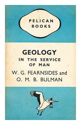 FEARNSIDES, WILLIAM GEORGE (1879-?) - Geology in the service of man
