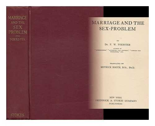 FORESTER, DR. F. W. - Marriage and the Sex-Problem