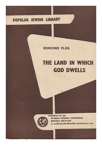 FLEG, EDMOND (1874-1963) - The land in which God dwells