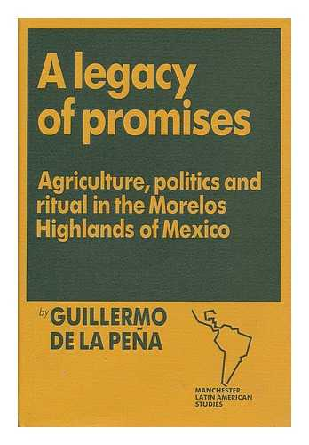 A legacy of promises: agriculture, politics and ritual in the Morelos...