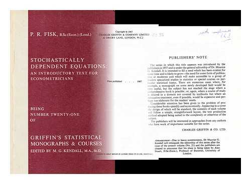 FISK, P. R. - Stochastically dependent equations : an introductory text for econometricians / (by) P. R. Fisk