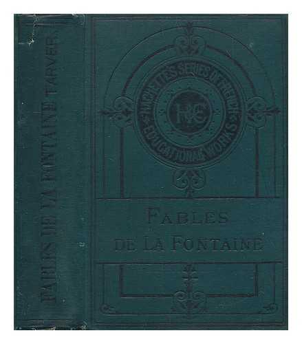 LA FONTAINE, JEAN DE (1621-1695) - Fables de La Fontaine / Jean de La Fontaine ; with grammatical, explanatory, and etymological notes by Francis Tarver
