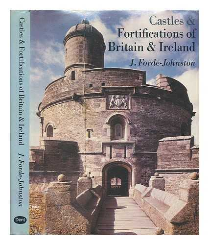 FORDE-JOHNSTON, JAMES L. - Castles and fortifications of Britain and Ireland / J. Forde-Johnston