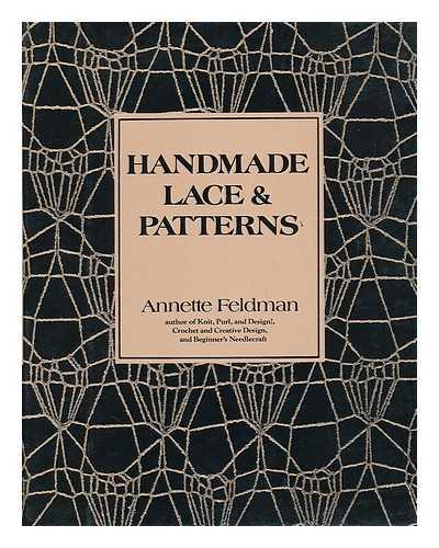 FELDMAN, ANNETTE - Handmade Lace & Patterns / Annette Feldman
