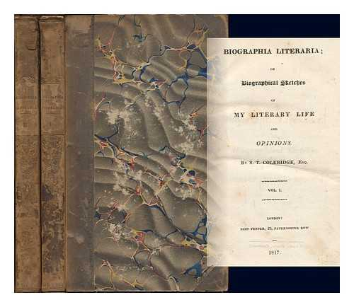 Biographia Literaria: Or, Biographical Sketches Of My
