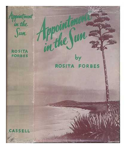 "FORBES, ROSITA - Appointment in the Sun, An abridged edition of ""Gypsy in the Sun"" and ""Appointment with Destiny."" With plates including a portrait"