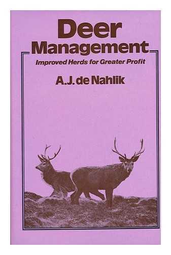 DE NAHLIK, A. J. - Deer Management - Improved Herds for Greater Profit