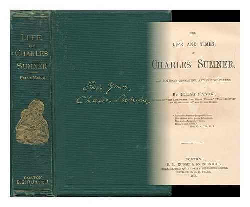 NASON, ELIAS (1811-1887) - The Life and Times of Charles Sumner