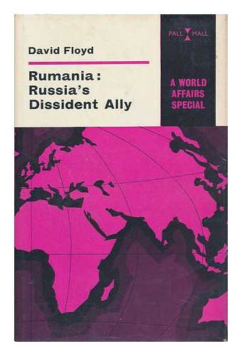 FLOYD, DAVID - Rumania; Russia's Dissident Ally