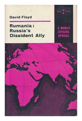 FLOYD, DAVID - Rumania; Russia's Dissident Ally