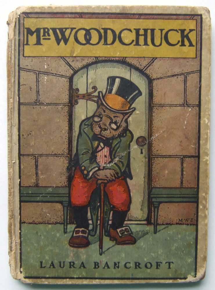 Mr. Woodchuck: The Twinkle Tales [First Edition], Baum (writing as Laura Bancroft), L. Frank