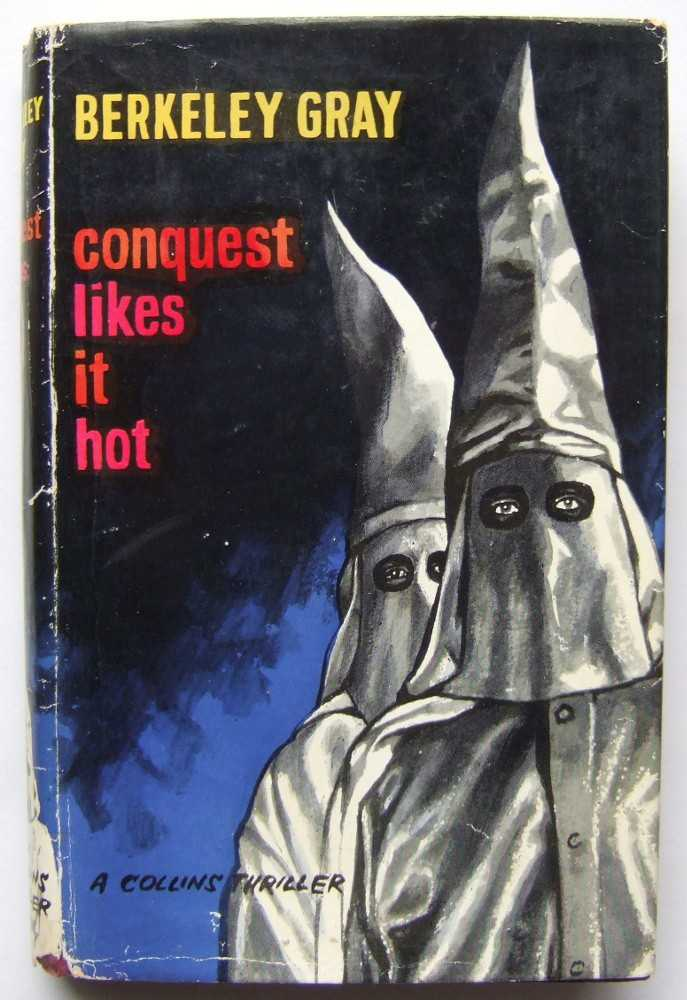 Conquest Likes it Hot, Berkeley Gray (pseudonym of: Edwy Searles Brooks, also wrote as: Victor Gunn, Rex Madison, Carlton Ross)