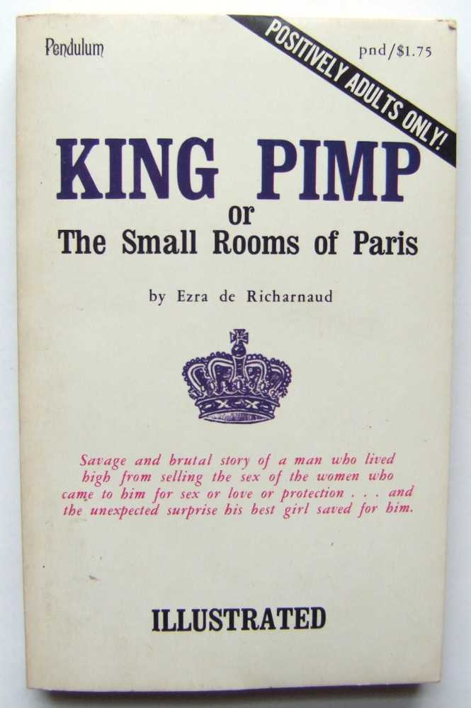 King Pimp; or The Small Rooms of Paris, Ezra de Richarnaud; Dale Koby (intro)