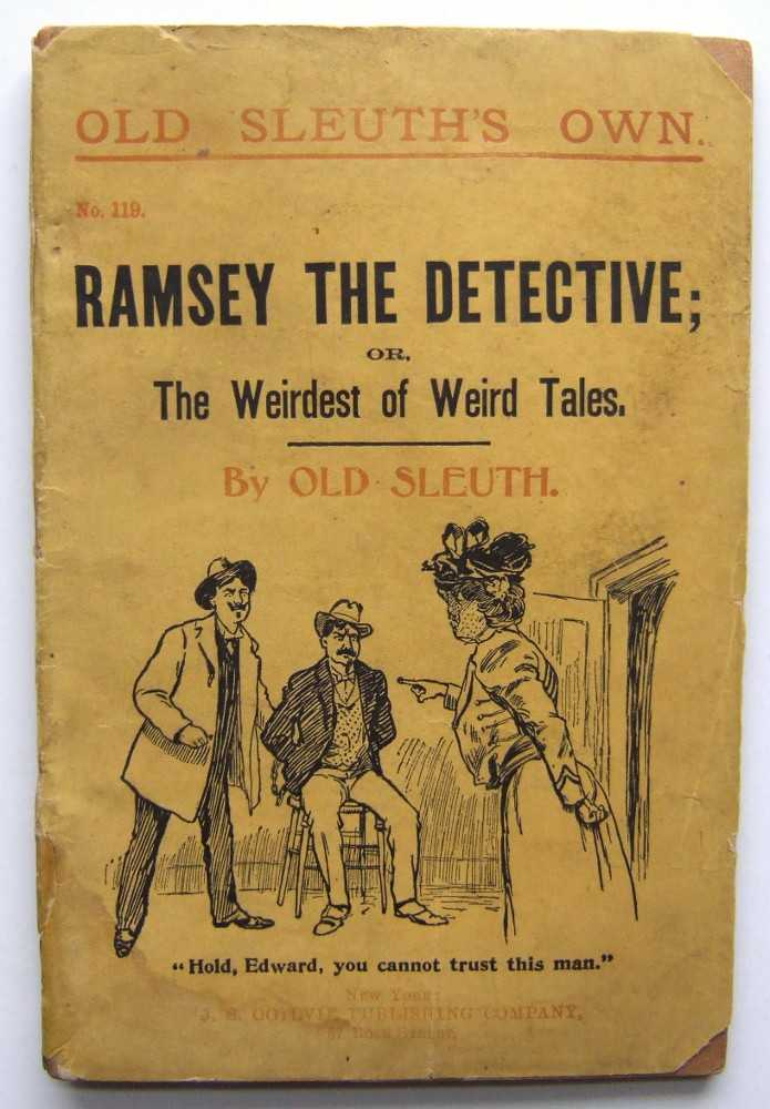 "Ramsey the Detective; or, The Weirdest of Weird Tales (Old Sleuth's Own No. 119), ""Old Sleuth"""