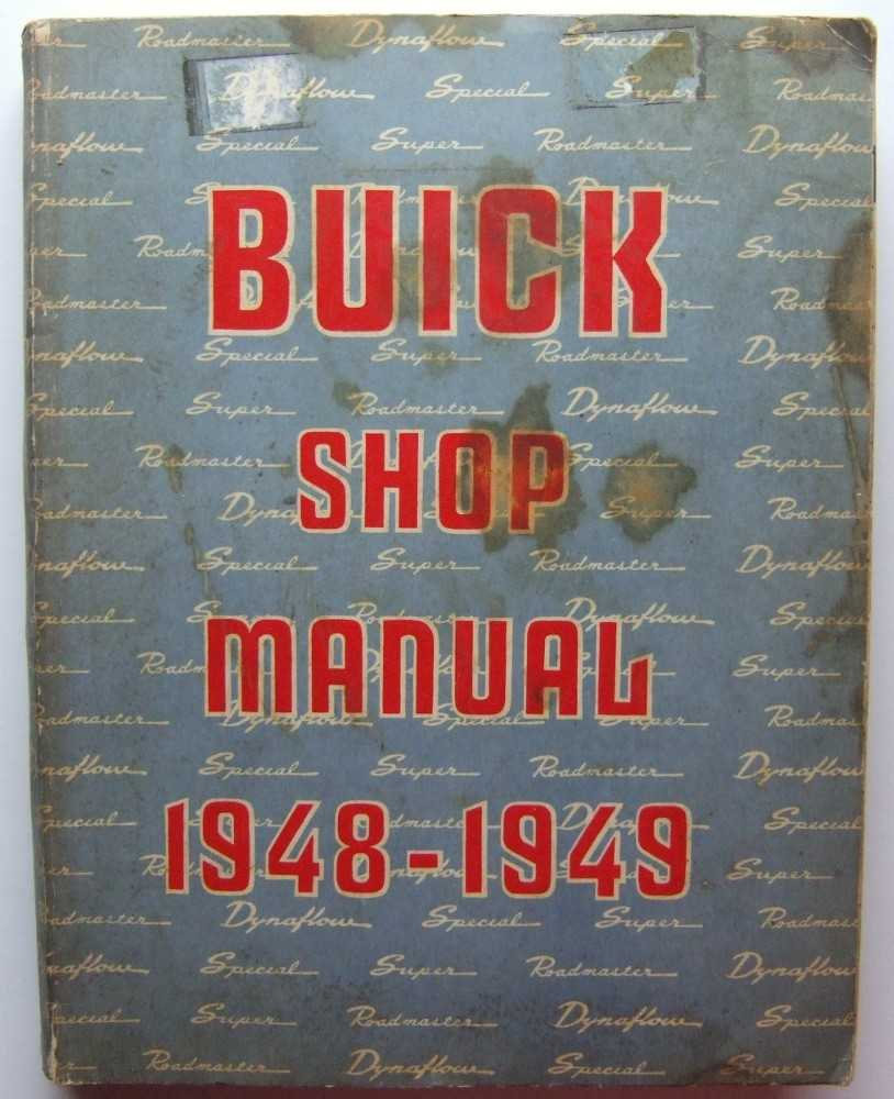 Buick Shop Manual, 1948-1949; covering 1948 Series 40-50-70 and 1949 Series 50-70, Buick