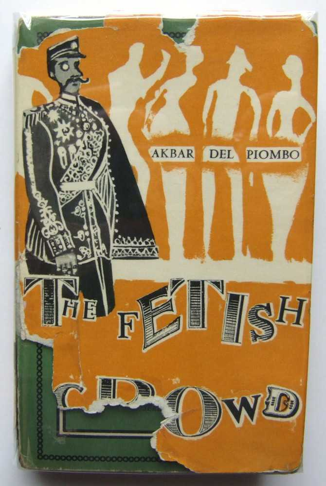 The Fetish Crowd, A Trilogy: Paula, The Piquose; Duke Cosimo; The Double-Bellied Companion, Akbar Del Piombo (aka: Norman Rubington)