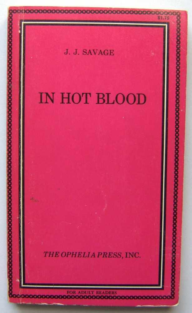 In Hot Blood, Savage, J. J.