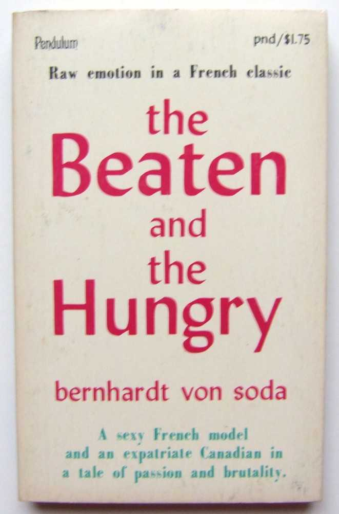 The Beaten and the Hungry, von Soda, Bernhardt
