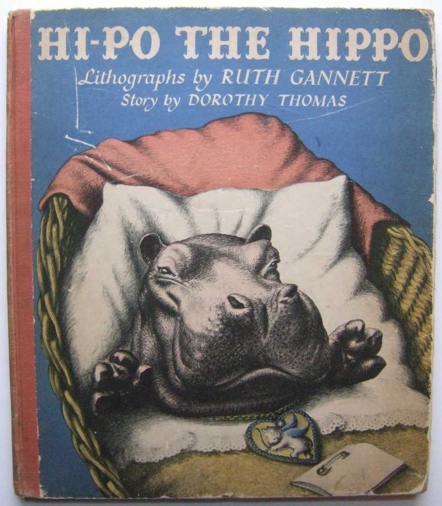 Hi-Po The Hippo, Dorothy Thomas (story); Ruth Gannett (lithographs)