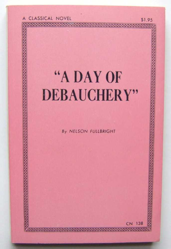 A Day of Debauchery, Fullbright, Nelson