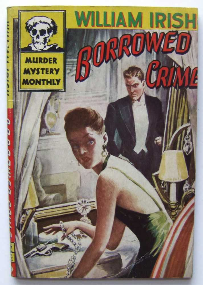 Borrowed Crime and Other Stories, William Irish (aka: Cornell Woolrich)