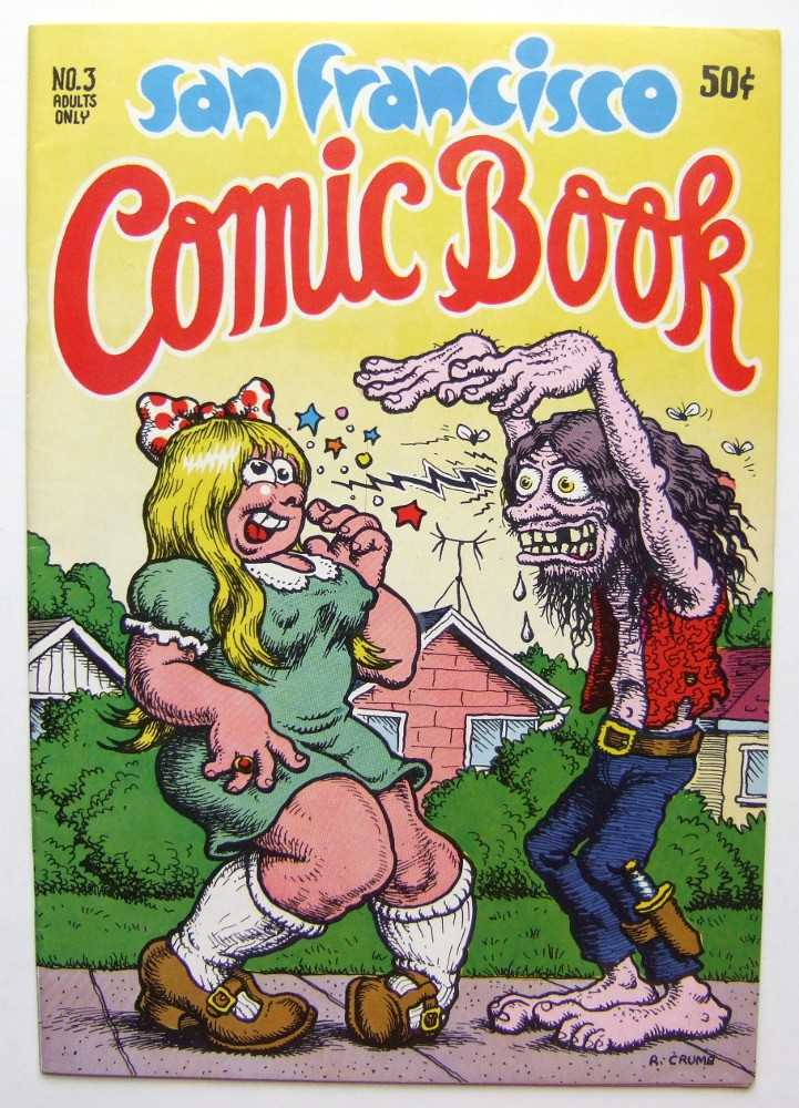 San Francisco Comic Book #3, Robert Crumb; Kim Deitch; Justin Green; S. Clay Wilson; Spain (Manuel Rodriguez); Gilbert Shelton; Robert Williams; Jay Lynch; et al