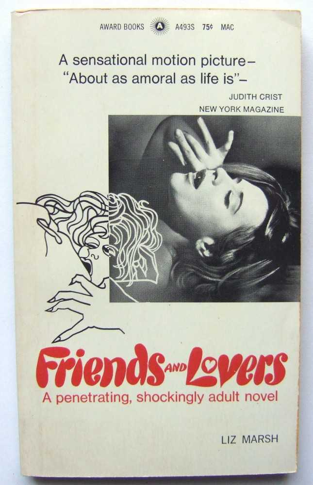 Friends and Lovers (Movie tie-in Edition with: The Vixens), Liz Marsh; Harvey Cort; Al Rosati; Anne Linden