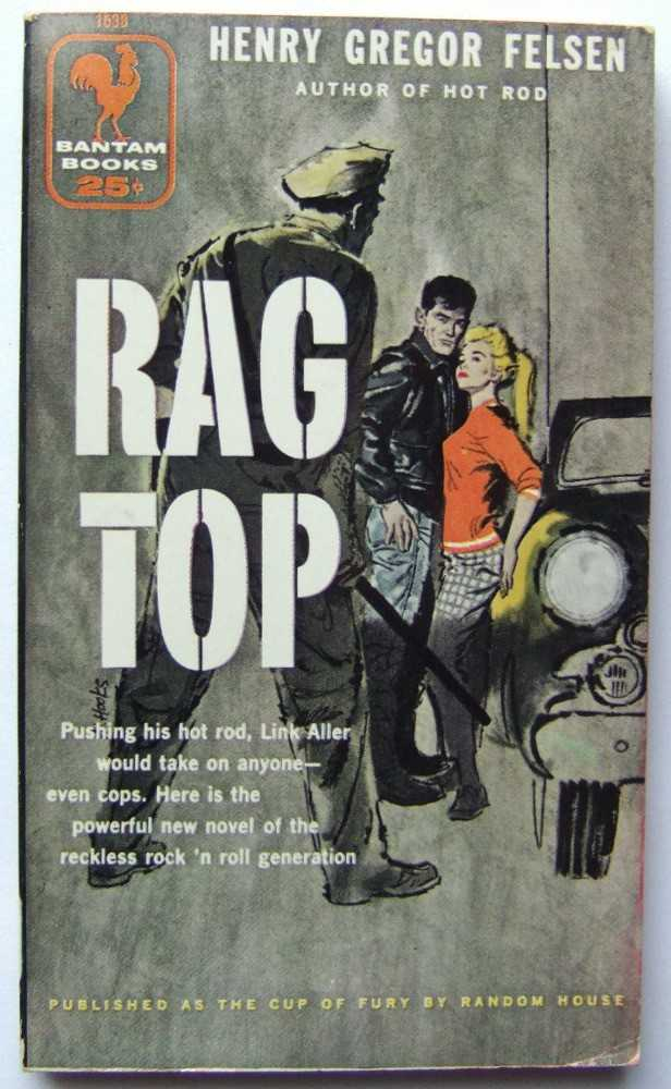 Rag Top (previously published as: The Cup of Fury), Felsen, Henry Gregor