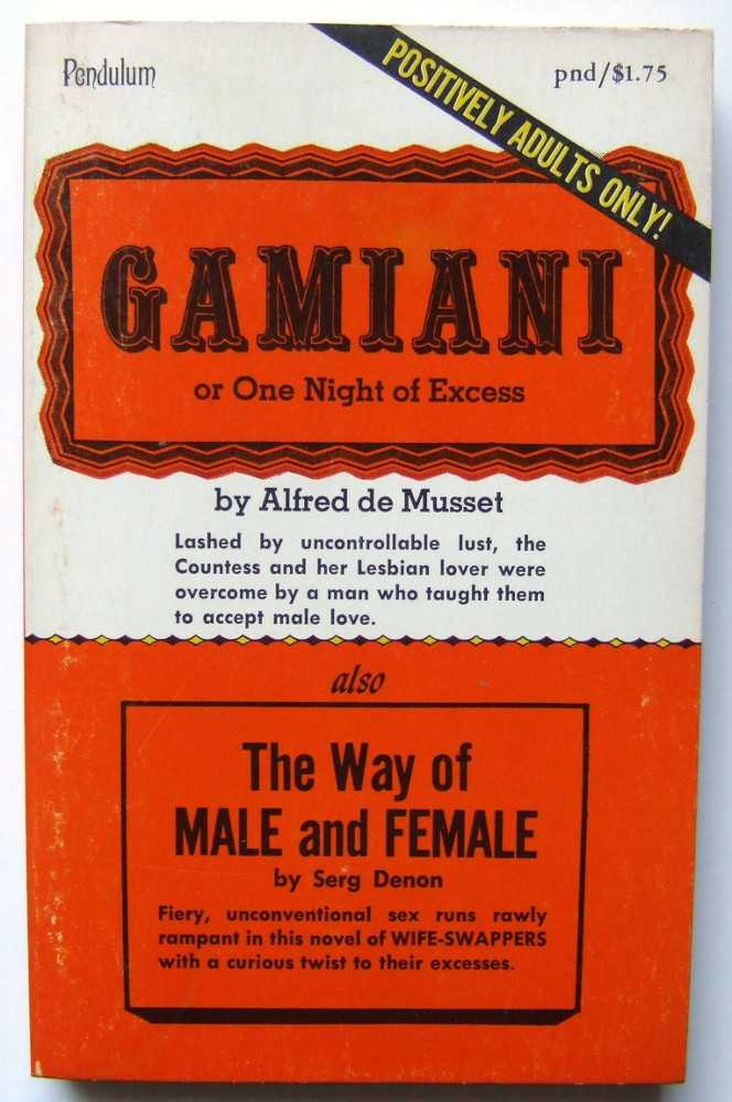 Gamiani or One Night of Excess; also The Way of Male and Female, Alfred de Musset; Serg Denon