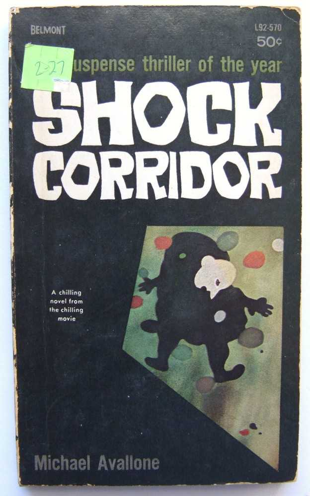 Shock Corridor, Michael Avallone; based on the screenplay by Samuel Fuller