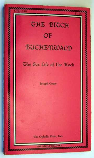 The Bitch of Buchenwald: The Sex Life of Ilse Koch, Como, Joseph