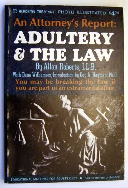 Adultery & The Law: An Attorney's Report, Photo Illustrated