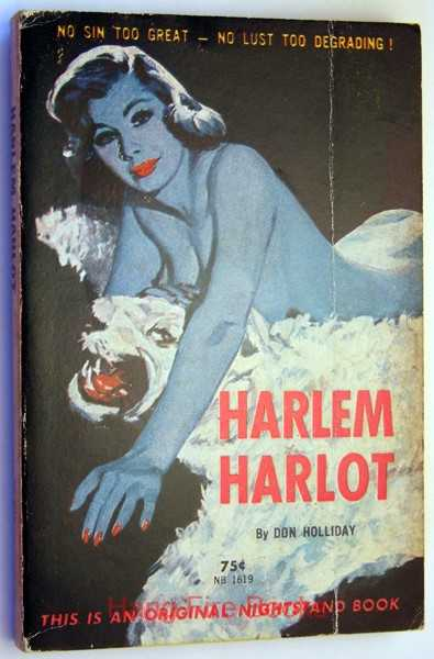 Harlem Harlot, Don Holliday; Andrew Shaw (Frequent pseudonyms of Lawrence Block)
