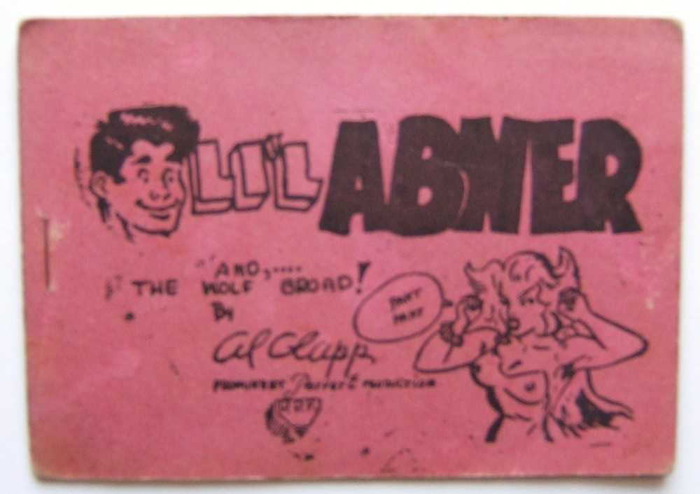 "LiL Abner and the Wolf Broad! (Tijuana Bible, 8-Pager), ""Al Clapp""; parody of Li' Abner creator: Al Capp"