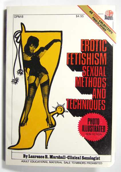 Erotic Fetishism: Sexual Methods and Techniques, Marshall, Lawrence R.