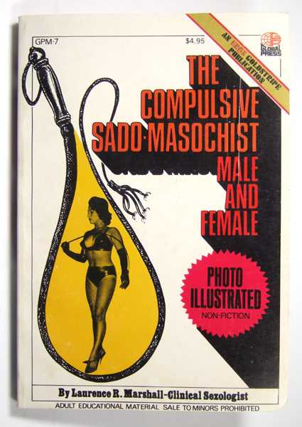 The Compulsive Sado-Masochist: Male and Female, Marshall, Lawrence R.
