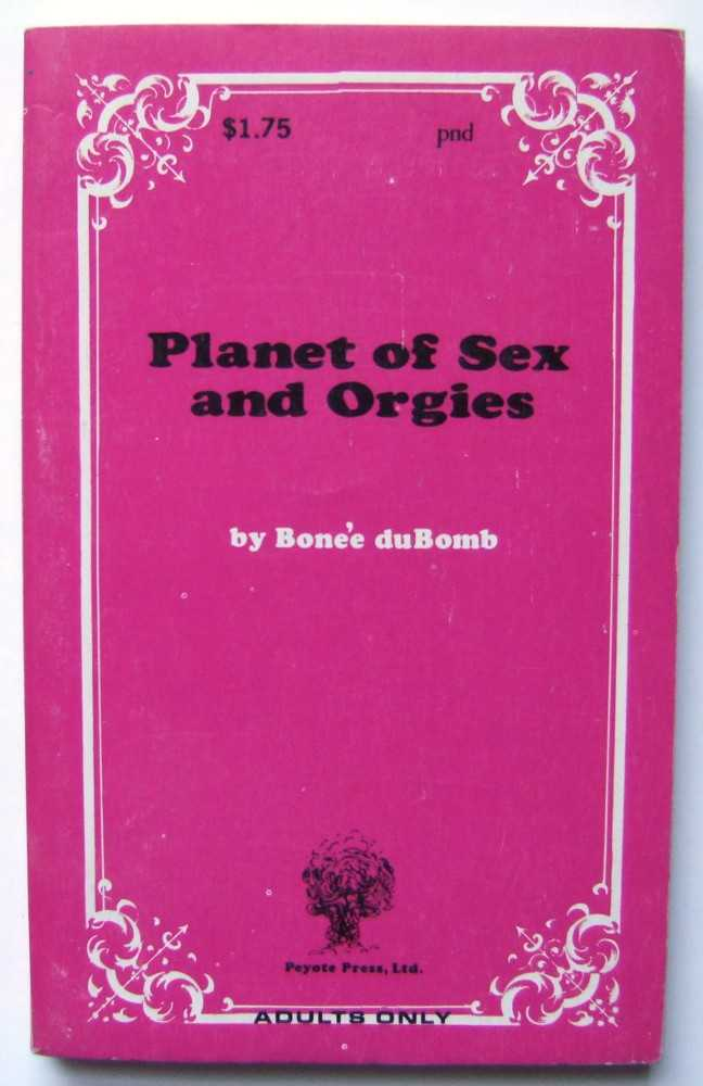 Planet of Sex and Orgies, Bonee duBomb; Bonnee du Bomb (on title page)