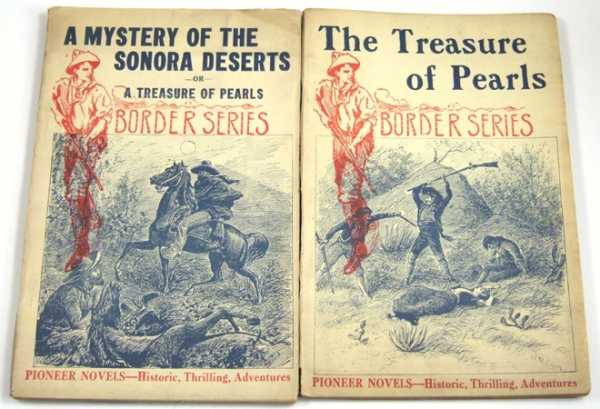 A Mystery of the Sonora Deserts; or, A Treasure of Pearls (Pioneer Novels: Border Series), Unknown