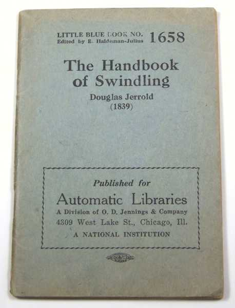 The Handbook of Swindling (Little Blue Book No. 1658), Douglas Jerrold; Edited by E. Haldeman-Julius