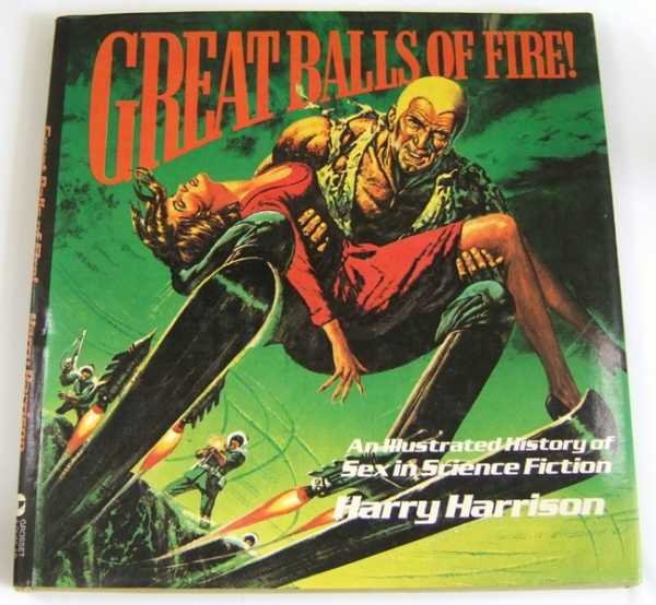 Great Balls of Fire: An Illustrated History of Sex in Science Fiction, Harrison, Harry