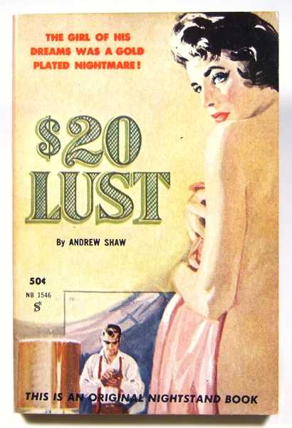 $20 Lust, Andrew Shaw (pseudonym of: Lawrence Block)