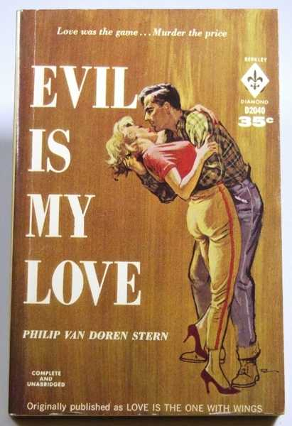 Evil is My Love, Van Doren Stern, Philip