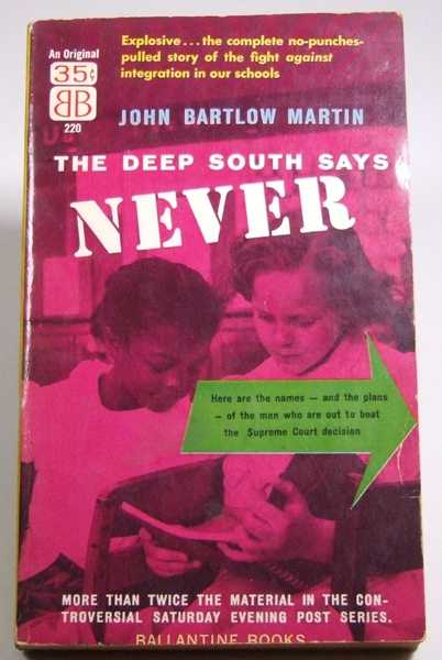 The Deep South Says Never, Martin, John Bartlow