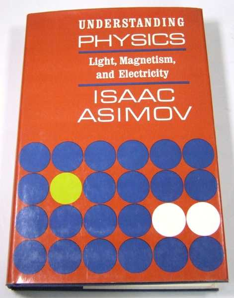 Understanding Physics, Volume II: Light, Magnetism, and Electricity, Asimov, Isaac