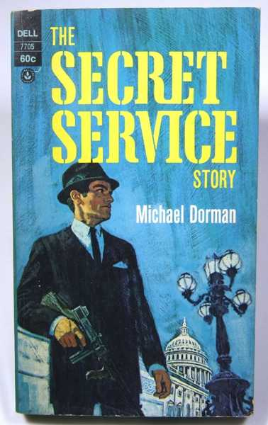 The Secret Service Story, Dorman, Michael