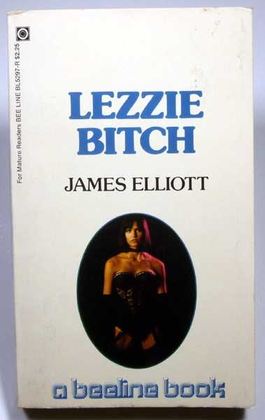 Lezzie Bitch, Elliott, James