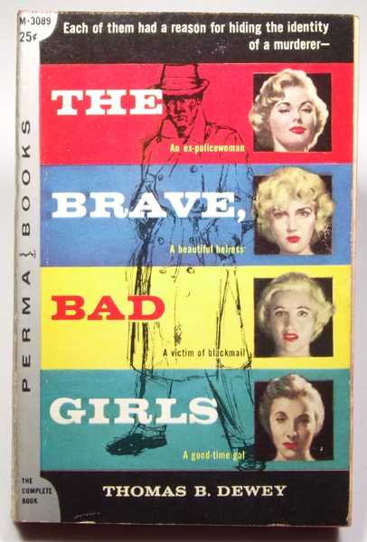 The Brave, Bad Girls, Dewey, Thomas B.