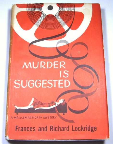 Murder is Suggested: A Mr. and Mrs. North Mystery, Frances and Richard Lockridge