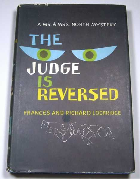 The Judge is Reversed: A Mr. and Mrs. North Mystery, Frances and Richard Lockridge